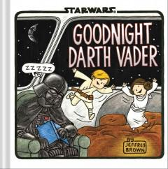 'Goodnight Darth Vader' by Jeffrey Brown