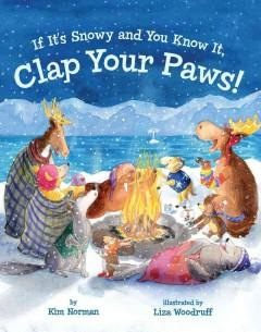 'If It's Snowy and You Know It, Clap Your Paws!' by Kimberly Norman