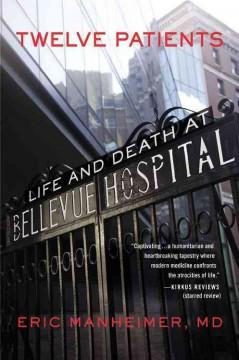 Cover: 'Twelve Patients: Life and Death at Bellevue Hospital'