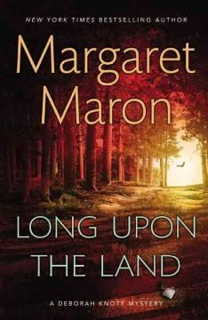 'Long Upon the Land (Deborah Knott Mysteries, #20)' by Margaret Maron