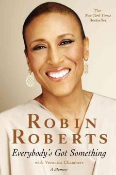 'Everybody's Got Something' by Robin Roberts