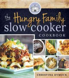 Cover: 'The Hungry Family Slow Cooker Cookbook'