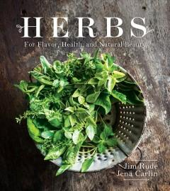 'Herbs for Flavor, Health, and Natural Beauty' by Jim Rude, Jena Carlin