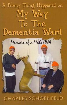 A Funny Thing Happened on My Way to the Dementia W
