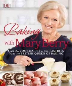 'Baking with Mary Berry'  by  Mary Berry