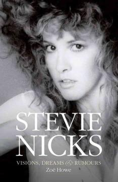 Cover: 'Stevie Nicks: Visions, Dreams & Rumors'