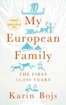 MY EUROPEAN FAMILY : THE FIRST 54000 YEARS