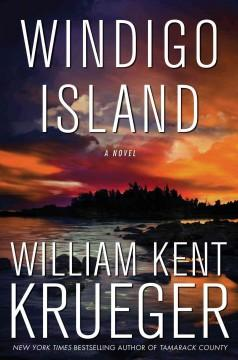 'Windigo Island (Cork O'Connor, #14)' by William Kent Krueger