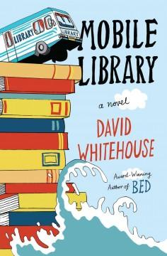 'Mobile Library: A Novel' by David Whitehouse