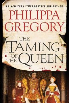 'The Taming of the Queen' by Philippa Gregory