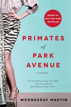 'Primates of Park Avenue' by Wednesday Martin