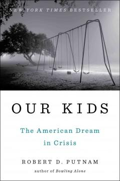 'Our Kids: The American Dream in Crisis ' by Robert D. Putnam