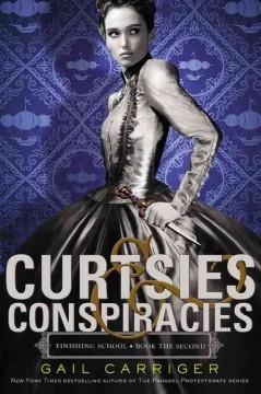 'Curtsies and Conspiracies' by Gail Carriger