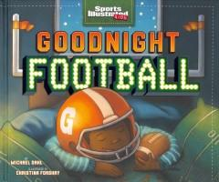 'Goodnight Football' by Michael Dahl