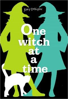 'One Witch at a Time' by Stacy DeKeyser
