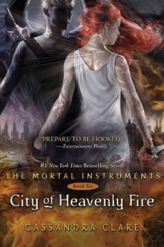 'City of Heavenly Fire'  by  Cassandra Clare