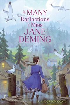 'The Many Reflections of Miss Jane Deming' by J. Anderson Coats