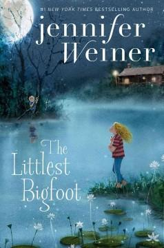 'The Littlest Bigfoot' by Jennifer Weiner