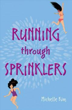 'Running Through Sprinklers' by Michelle Kim