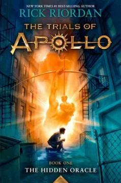 'The Hidden Oracle (The Trials of Apollo, #1)' by Rick Riordan