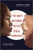 Book Cover: 'Im not dying with you tonight'