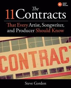 THE 11 CONTRACTS THAT EVERY ARTIST SONGWRITER AND PRODUCER SHOULD KNOW