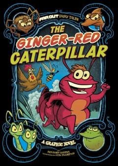 The ginger-red caterpillar