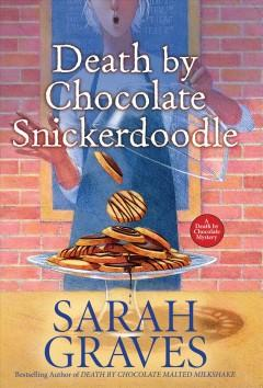 Book Cover: 'Death by chocolate snickerdoodle'
