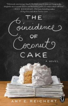 'The Coincidence of Coconut Cake' by Amy E. Reichert