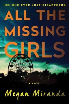 'All the Missing Girls'  by  Megan Miranda
