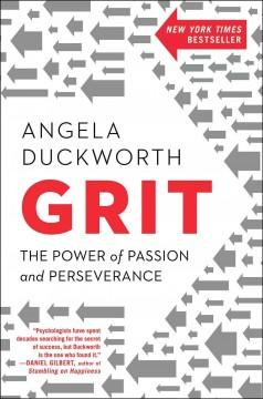 'Grit: Passion, Perseverance, and the Science of Success' by Angela Duckworth