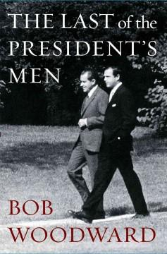 'The Last of the President's Men' by Bob Woodward