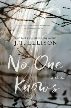'No One Knows' by J. T. Ellison