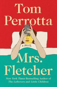 'Mrs. Fletcher' by Tom Perrotta