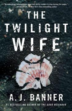 'The Twilight Wife'  by  A.J. Banner