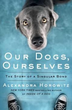 Book Cover: 'Our dogs ourselves'