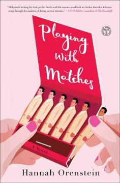 'Playing with Matches'  by  Hannah Orenstein