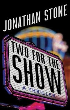 TWO FOR THE SHOW : A THRILLER