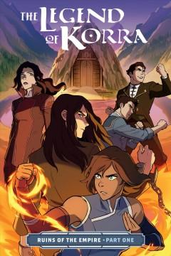 Book Cover: 'The legend of Korra Ruins of the empire Part one'