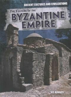 THE CULTURE OF THE BYZANTINE EMPIRE
