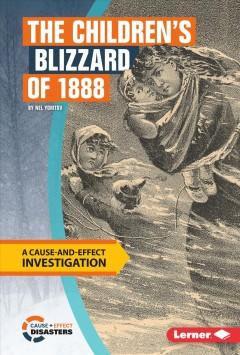 THE CHILDREN'S BLIZZARD OF 1888 : A CAUSE-AND-EFFECT INVESTIGATION