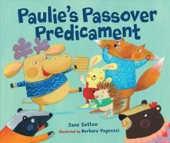 PAULIE'S PASSOVER PREDICAMENT