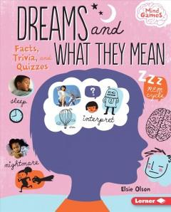 DREAMS AND WHAT THEY MEAN : FACTS TRIVIA AND QUIZZES