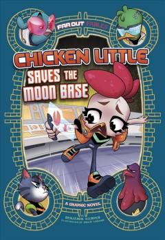 Book Cover: 'Chicken Little saves the moon base'