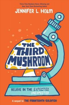 'The Third Mushroom'  by  Jennifer L. Holm