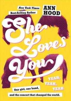 'She Loves You (Yeah, Yeah, Yeah)' by Ann Hood