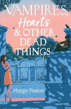 Vampires hearts other dead things