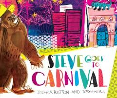 Book Cover: 'Steve goes to Carnival'