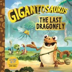 Gigantosaurus The last dragonfly