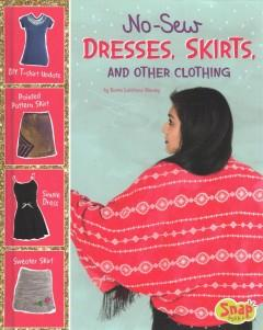 No-sew dresses skirts and other clothing